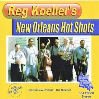 Reg Koeller''s New Orleans Hot Shots