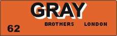 Gray Brothers, London.