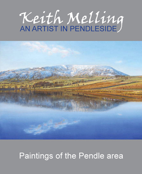 Keith Melling: An Artist in Pendleside. Book