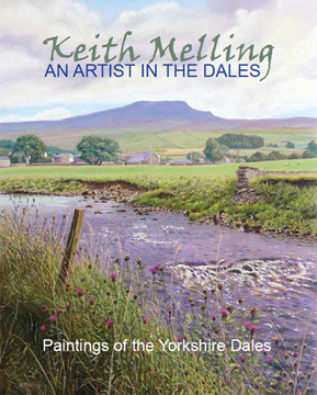 Keith Melling: An Artist in the Dales. 2nd edition book