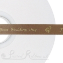 15mm LIGHT BROWN wedding ribbon printed with bespoke message