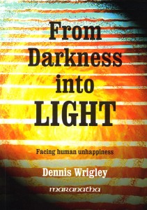 FROM DARKNESS INTO LIGHT, by Dennis Wrigley. Maranatha. Illustrated in Colour.
