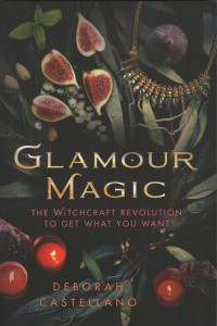 Glamour Magic: The Witchcraft Revolution to Get What You Want.
