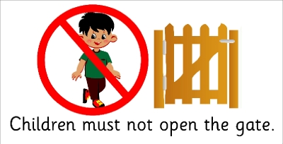 SAFETY SIGN - CHILDREN MUST NOT OPEN THE GATE
