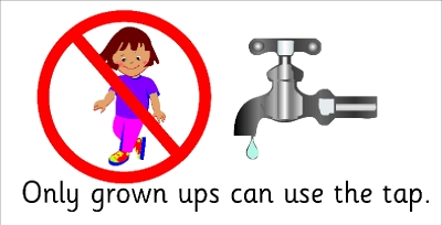 SAFETY SIGN - ONLY GROWN UPS CAN USE THE TAP