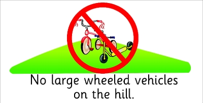 SAFETY SIGN - NO LARGE WHEELED VEHICLES ON THE HILL