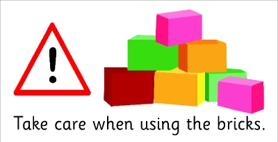 SAFETY SIGN - TAKE CARE WHEN USING THE BRICKS
