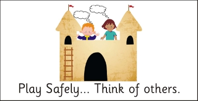 SAFETY SIGN - PLAY SAFELY... THINK OF OTHERS