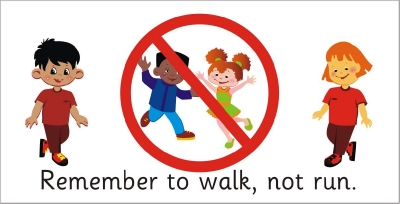 SAFETY SIGN - REMEMBER TO WALK, NOT RUN