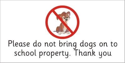 SAFETY SIGN - PLEASE DO NOT BRING DOGS ON TO SCHOOL PROPERTY