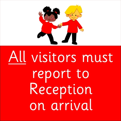 All Visitors must report to Reception on arrival