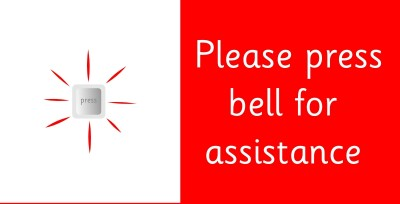Please press the bell for assistance