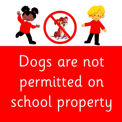 Dogs are not permitted on school property