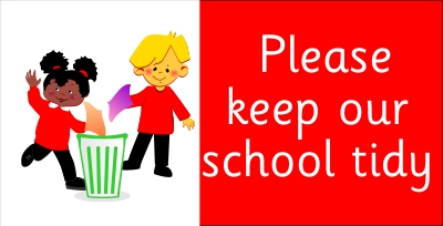 Please keep our school tidy