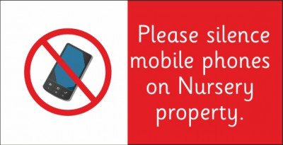Please silence mobile phones on Nursery property