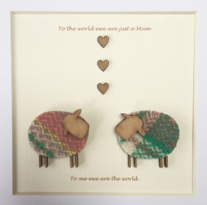 To The World Ewe Are Just A Mum, To Me Ewe Are The World